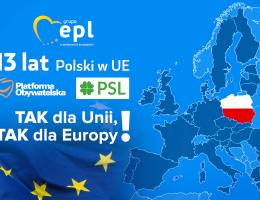 Tak dla Unii, Tak dla Europy – 13 lat temu Polska stała się członkiem Wielkiej Europejskiej Rodziny