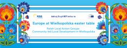 Europa przy Wielkopolskim Stole Wielkanocnym