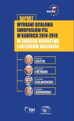 SPRAWOZDANIE EUROPOSŁÓW PSL W KADENCJI 2014-2019 W ZAKRESIE ROLNICTWA I OBSZARÓW WIEJSKICH